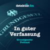 In guter Verfassung – Der Grundgesetz-Podcast – detektor.fm - detektor.fm