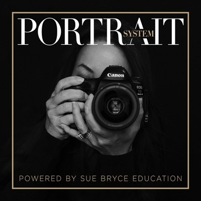 The Portrait System Podcast:Sue Bryce Education