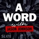 A Word … with Jason Johnson
