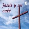 Jesús y un café