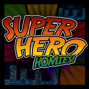 SuperHero Homies!