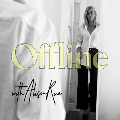 Offline, The Podcast: Honest Conversations About True Self:Alison Rice