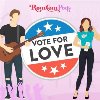 Vote For Love:RomComPods