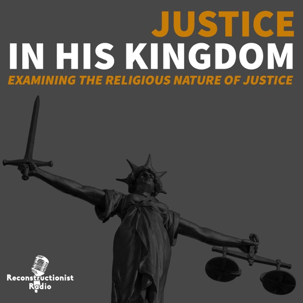 Justice in His Kingdom: Examining the Religious Nature of Justice