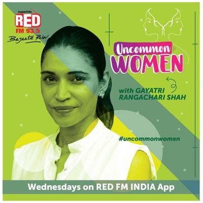 Uncommon Women with Gayatri Rangachari Shah:Red FM