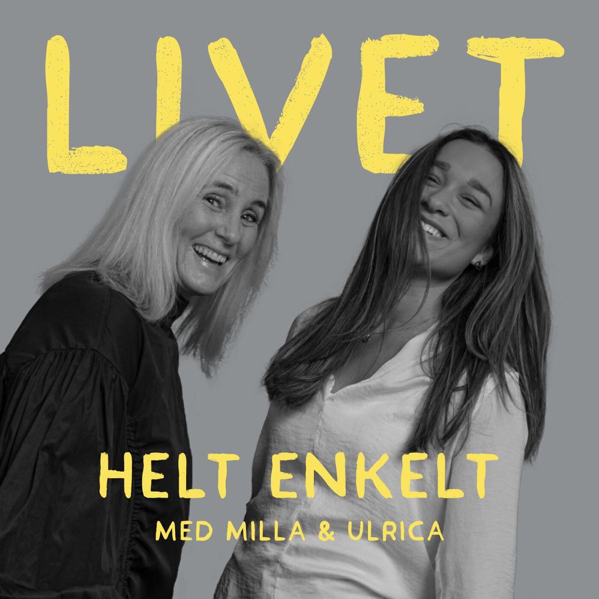 Livet helt enkelt med Milla & Ulrica
