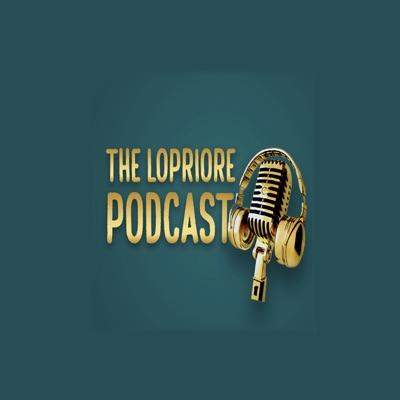 The LoPriore Podcast:Danny D LoPriore