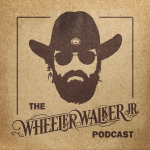 The Wheeler Walker Jr. Podcast