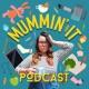 Mummin' It Podcast