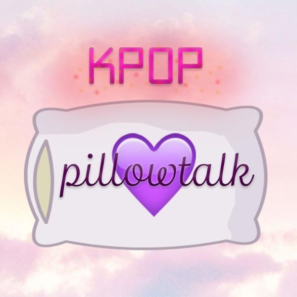 Kpop Pillow Talk