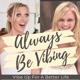 Always Be Vibing