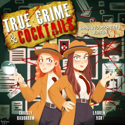 True Crime & Cocktails: Unsolved Mysteries Edition:Lauren Ash