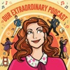Our Extraordinary Podcast: a Zoey's Extraordinary Playlist aftershow artwork