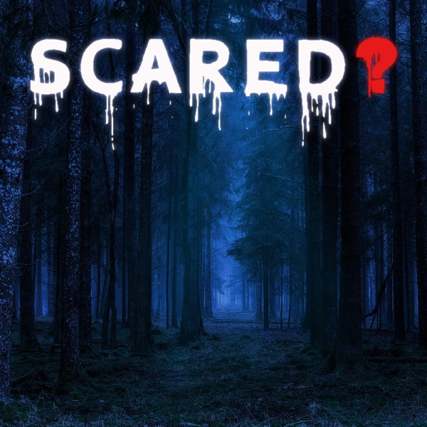 SCARED? - A Paranormal Podcast
