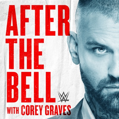 WWE After The Bell with Corey Graves:WWE