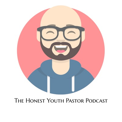 The Honest Youth Pastor Podcast