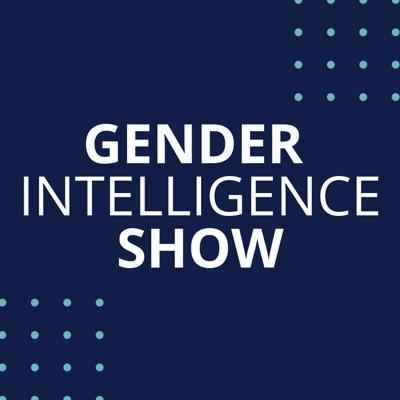 Gender Intelligence Show