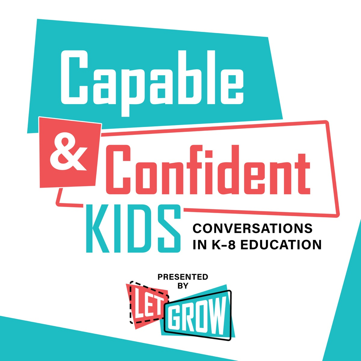 Capable & Confident Kids: Conversations in K-8 Education