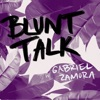Blunt Talk with Gabriel Zamora artwork