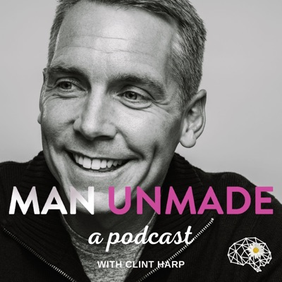 Man UnMade:Man UnMade Podcast