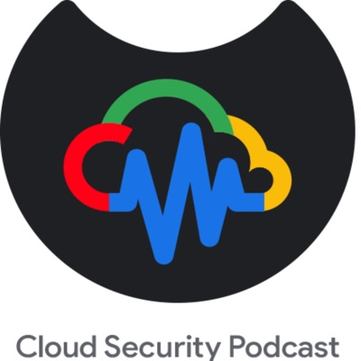 Cloud Security Podcast by Google:Anton Chuvakin