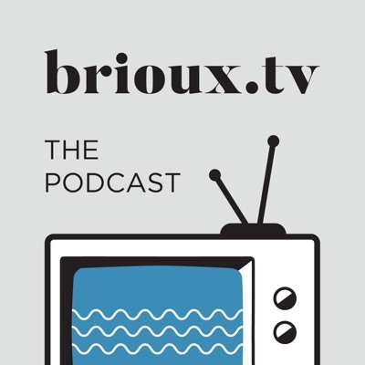 BriouxTV: The Podcast
