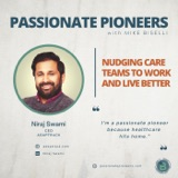 Nudging Care Teams to Work and Live Better with Niraj Swami