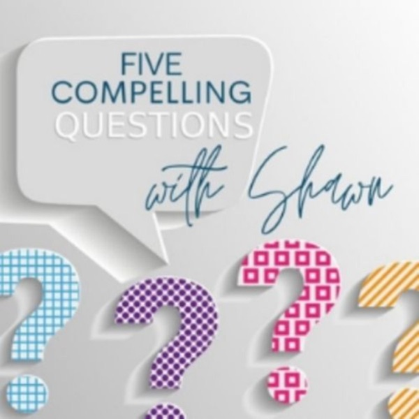 Five Compelling Questions with Shawn