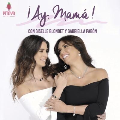 ¡Ay, Mamá! con Giselle Blondet y Gabriella Pabón:Pitaya Entertainment