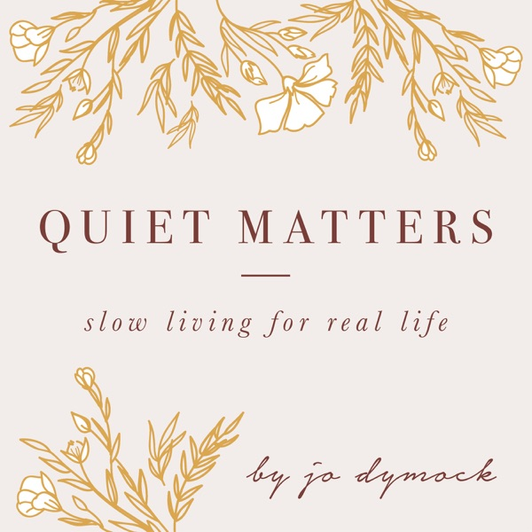 Quiet Matters | slow living for real life