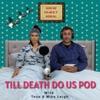 Till Death Do Us Pod