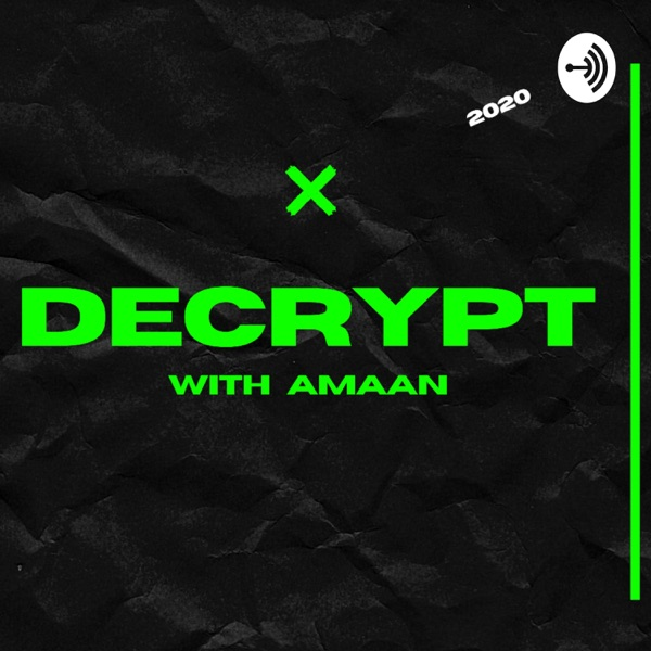 Cryptocurrency Decoded with Amaan