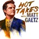 Hot Takes With Matt Gaetz