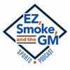 EZ, Smoke and the GM Podcast artwork