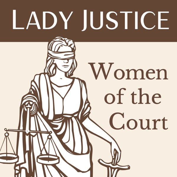 Lady Justice: Women of the Court