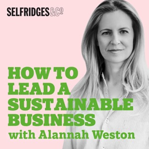 How to Lead a Sustainable Business with Alannah Weston