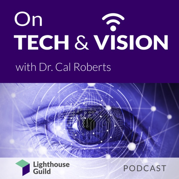 On Tech & Vision With Dr. Cal Roberts