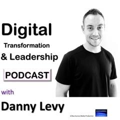 Digital Transformation & Leadership with Danny Levy