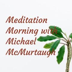 Meditation Morning with Michael McMurtaugh