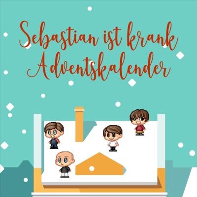 "Der ""Sebastian ist krank"" Adventskalender"