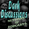 Dark Discussions Network of Podcasts artwork