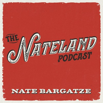 The Nateland Podcast:All Things Comedy
