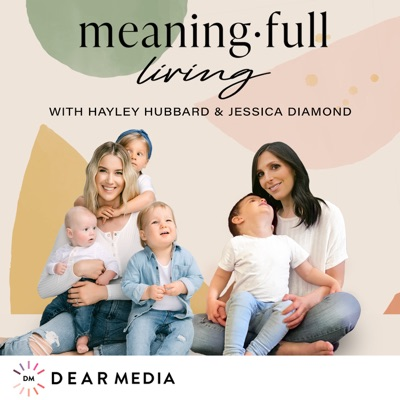 Meaning Full Living:Dear Media, Hayley Hubbard, Jessica Diamond