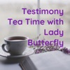 Testimony Tea Time with Lady Butterfly🦋 artwork