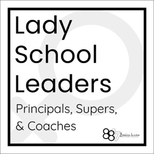 Lady School Leaders: Principals, Supers, & Coaches