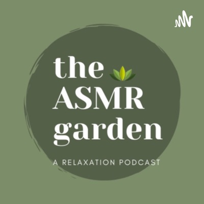 The ASMR Garden:ASMR
