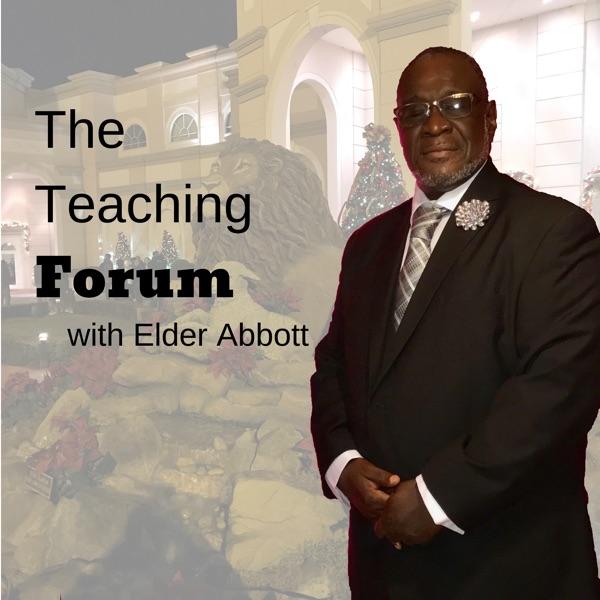 The Teaching Forum with Elder Abbott