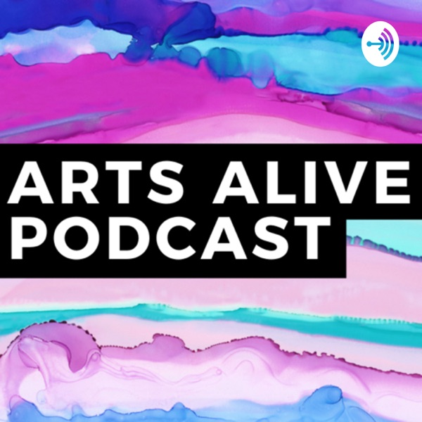 Arts Alive Podcast