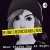 What Stalks You At Night  artwork
