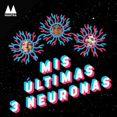 Mis últimas 3 neuronas